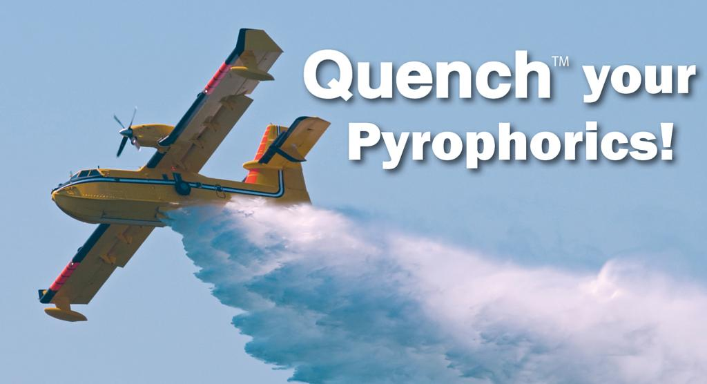 Quench Your Pyrophorics!